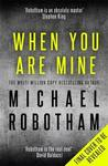 When You Are Mine - Michael Robotham (Trade Paperback)