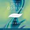 Peaceful on Purpose: Secrets of a Stress-Free and Productive Life - Joel Osteen (CD/Spoken Word)