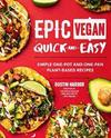 Epic Vegan Quick and Easy - Dustin Harder (Hardcover)