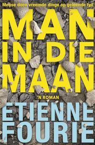 Man In Die maan - Etienne Fourie (Paperback) - Cover
