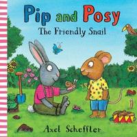 Pip and Posy: The Friendly Snail - Camilla Reid (Hardcover)