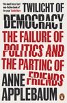 Twilight Of Democracy - Anne Applebaum (Paperback)