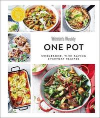 Australian Women's Weekly One Pot : Wholesome, time-saving everyday recipes - DK (Hardback) - Cover