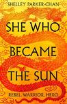 She Who Became The Sun - Shelley Parker-Chan (Paperback)