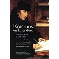 Erasmus on Literature: His 'ratio' or 'system' of 1518-1519 - Anthony Grafton (Paperback)