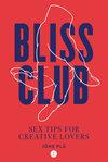 Bliss Club: Sex Tips for Creative Lovers - Jüne Plã (Hardcover)
