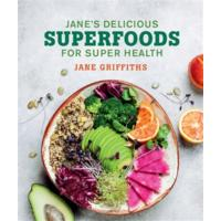 Janes Delicious Superfoods For Super Health - Jane Griffiths (Paperback)