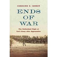 Ends of War - Caroline E. Janney (Hardcover)
