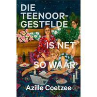 Die Teenoorgestelde Is Net So Waar - Azille Coetzee (Paperback)