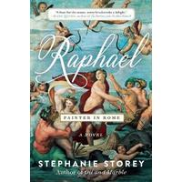 Raphael, Painter in Rome : A Novel - Stephanie Storey (Paperback)