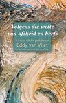 Volgens Die Wette Van Afskeid & Herfs - Eddy van Vliet (Paperback)