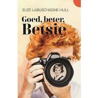 Goed, beter, Betsie - Elize Labuschagne (Paperback)