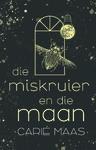 Miskruier En Die Maan - Carie Maas (Paperback)