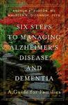 Six Steps to Managing Alzheimer's Disease and Dementia - Andrew E. Budson (Hardcover)