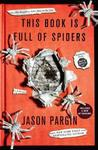 This Book Is Full Of Spiders - Jason Pargin (Paperback)