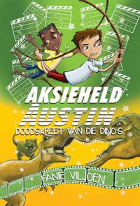 Aksieheld Austin: Doodskreet Van Die Dino's - Fanie Viljoen (Paperback) - Cover