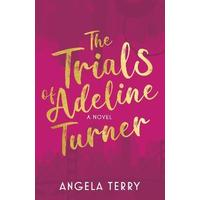 The Trials Of Adeline Turner - Angela Terry (Paperback)