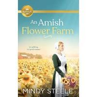 Amish Flower Farm - Mindy Steele (Paperback)