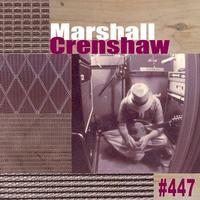 Marshall Crenshaw - #447 (Vinyl)