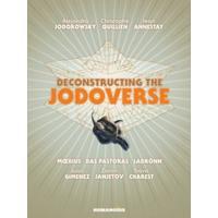 Deconstructing the Jodoverse - Alejandro Jodorowsky (Hardcover)